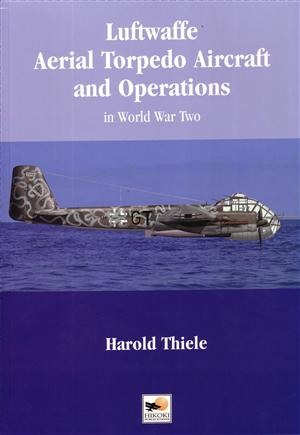 Luftwaffe Aerial Torpedo Aircraft and Operations - Crecy