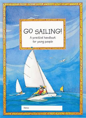 Children's Guide RYA - Go Sailing! - Royal Yachting Association Publications