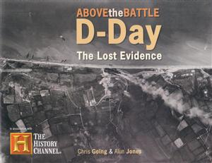 Above The Battle D-Day The Lost Evidence - Crecy