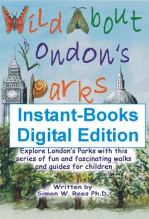 Wild About London's Parks Instant-Books School Resources Edition - Discovery Walking Guides, England
