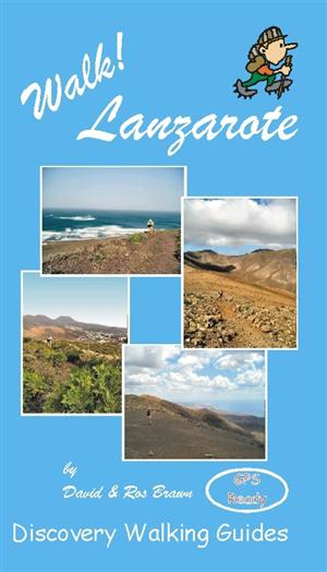 Walk! Lanzarote, Canary Islands - Discovery Walking Guides