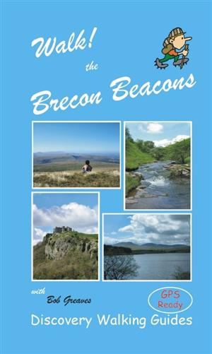 Brecon Beacons - Walk! Brecon Beacons, Wales - Discovery Walking Guides