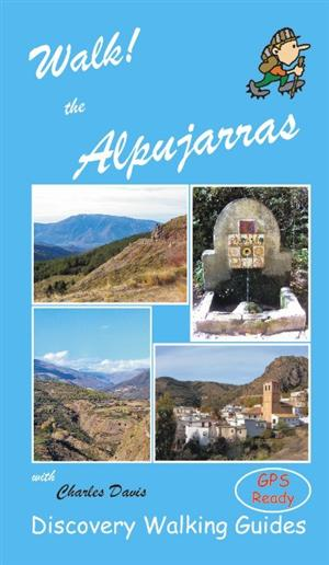 Walk! The Alpujarras, Spain - Discovery Walking Guides