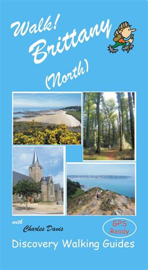 Walk! Brittany, France- Discovery Walking Guide