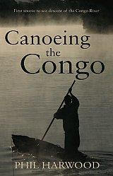 Canoeing the Congo - First source to sea descent of the Congo River