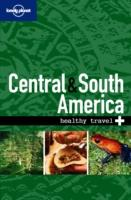 Central and South America, Healthy Travel - Lonely Planet