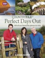 """Countryfile"" Perfect Days Out : 100 of Our Favourite Places to Visit"
