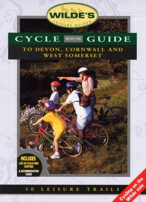 Cycle Route Guide to Devon, Cornwall and West Somerset, England - Gildersleve - Cycle Guide