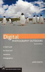 Digital Photography Outdoors, A Field Guide for Adventure and Travel Photographers
