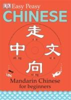 Easy-peasy Chinese : Mandarin Chinese for Beginners - Phrase Book