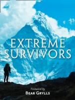 Extreme Survivors - The Times Extreme Survivors : 60 of the World's Most Extreme Survival Stories