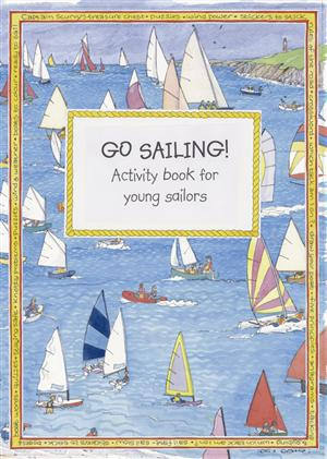 Children's Guide RYA - Go Sailing! Activity Book for Young Sailors - Royal Yachting Association Publ