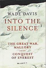 Into The Silence- The Great War, Mallory and the Conquest of Everest