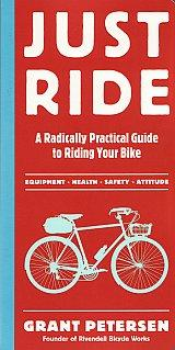 Just Ride - A Radically Practical Guide to Riding Your Bike