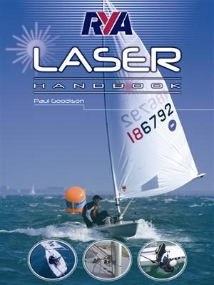 Dinghy Sailing Guide, RYA - Laser Handbook - Royal Yachting Assocation Publications