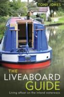 The Liveaboard Guide : Living Afloat on the Inland Waterways by Tony Jones Bloomsbury