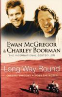 Long Way Round - Ewan McGregor and Charley Boorman