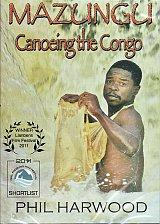 Mazungu : Canoeing the Congo DVD