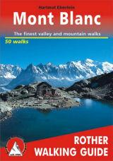 Mont Blanc, Alps - Rother European Walking Guides
