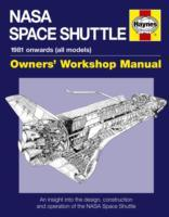 NASA Space Shuttle Manual -  An Insight into the Design, Construction and Operation of the NASA Spac