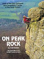 On Peak Rock : The Best Rock Climbs of the Peak District, England