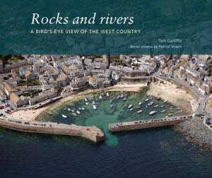 Rocks and Rivers - A Bird's eye view of the West Country