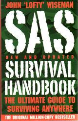 SAS Survival Handbook - How to Survive in the Wild, in Any Climate, on Land or at Sea