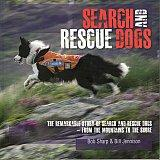 Search and Rescue Dogs - The Remarkable Story of Search and Rescue Dogs