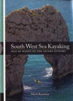 South West Sea Kayaking : Isle of Wight to the Severn Estuary, England - Pesda Press