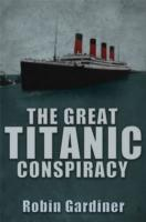 The Great Titanic Conspiracy