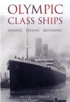 The Olympic Class Ships : Olympic, Titanic, Britannic