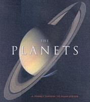 The Planets : A Journey Through the Solar System