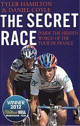 The Secret Race - Inside the Hidden World of the Tour de France