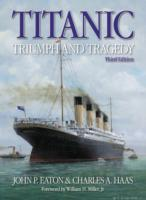 Titanic: Triumph & Tragedy : A Chronicle in Words and Pictures