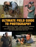 """National Geographic"" : Ultimate Field Guide to Photography - National Geographic"