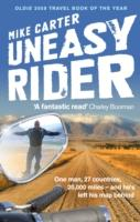 Uneasy Rider : Travels Through a Mid-life Crisis - Mike Carter
