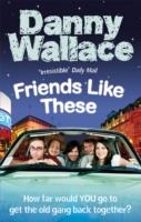 With Friends like These - Danny Wallace